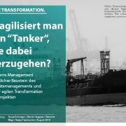 """Wie agilisiert man einen """"Tanker"""" ohne dabei unterzugehen?"""